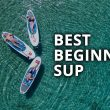 best beginner sup inflatable paddle board stand up sup