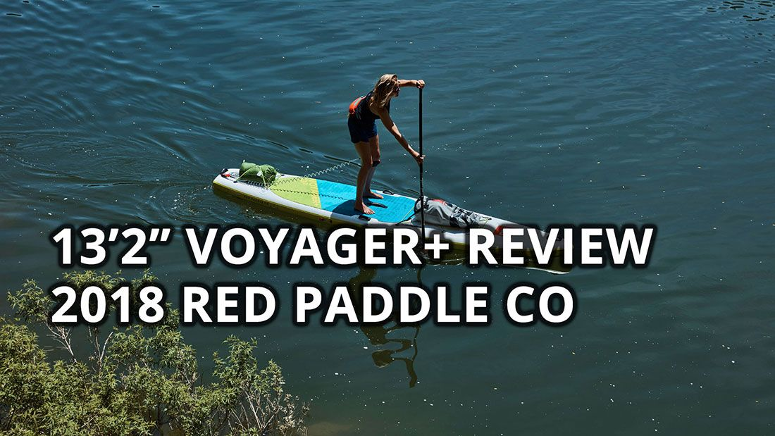 2018 red paddle co 13 2 voyager plus review best inflatable sup paddle board touring