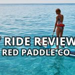 Review of the 2018 Red Paddle Co 9'8″ Ride inflatable paddle board