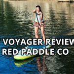 Review of the 2018 Red Paddle Co 12'6″ Voyager inflatable paddle board